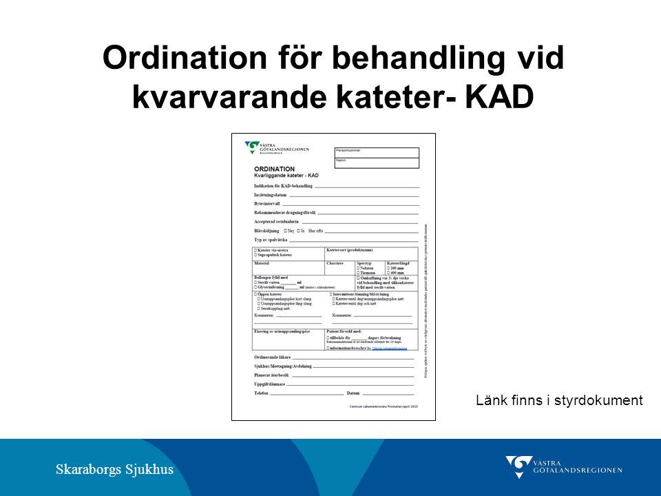 Skaraborgs Sjukhus Ordination för behandling vid kvarvarande kateter- KAD Länk finns i styrdokument