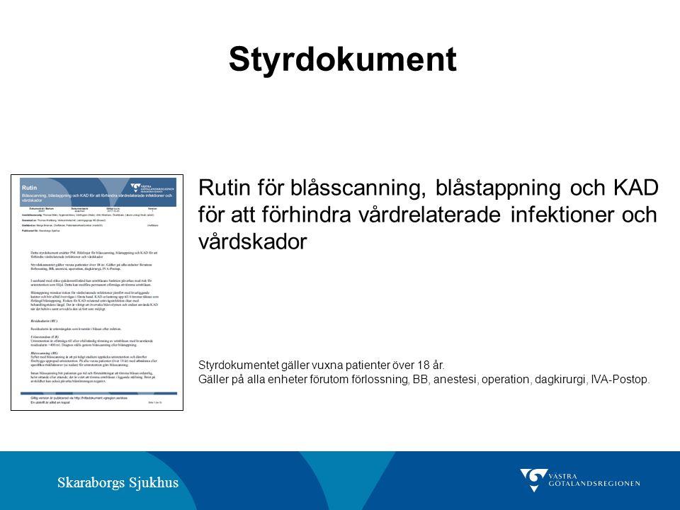 Skaraborgs Sjukhus Styrdokument Rutin för blåsscanning, blåstappning och KAD för att förhindra vårdrelaterade infektioner och vårdskador Styrdokumente