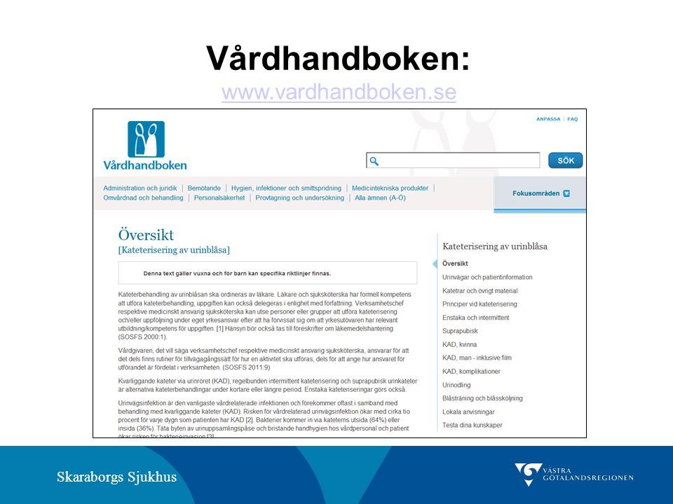 Skaraborgs Sjukhus Vårdhandboken: www.vardhandboken.se www.vardhandboken.se