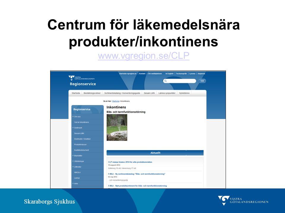 Skaraborgs Sjukhus Centrum för läkemedelsnära produkter/inkontinens www.vgregion.se/CLP www.vgregion.se/CLP