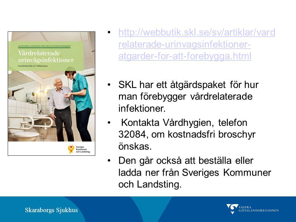 Skaraborgs Sjukhus http://webbutik.skl.se/sv/artiklar/vard relaterade-urinvagsinfektioner- atgarder-for-att-forebygga.htmlhttp://webbutik.skl.se/sv/ar