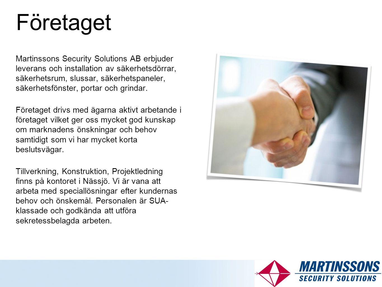 Företaget Martinssons Security Solutions AB erbjuder leverans och installation av säkerhetsdörrar, säkerhetsrum, slussar, säkerhetspaneler, säkerhetsfönster, portar och grindar.