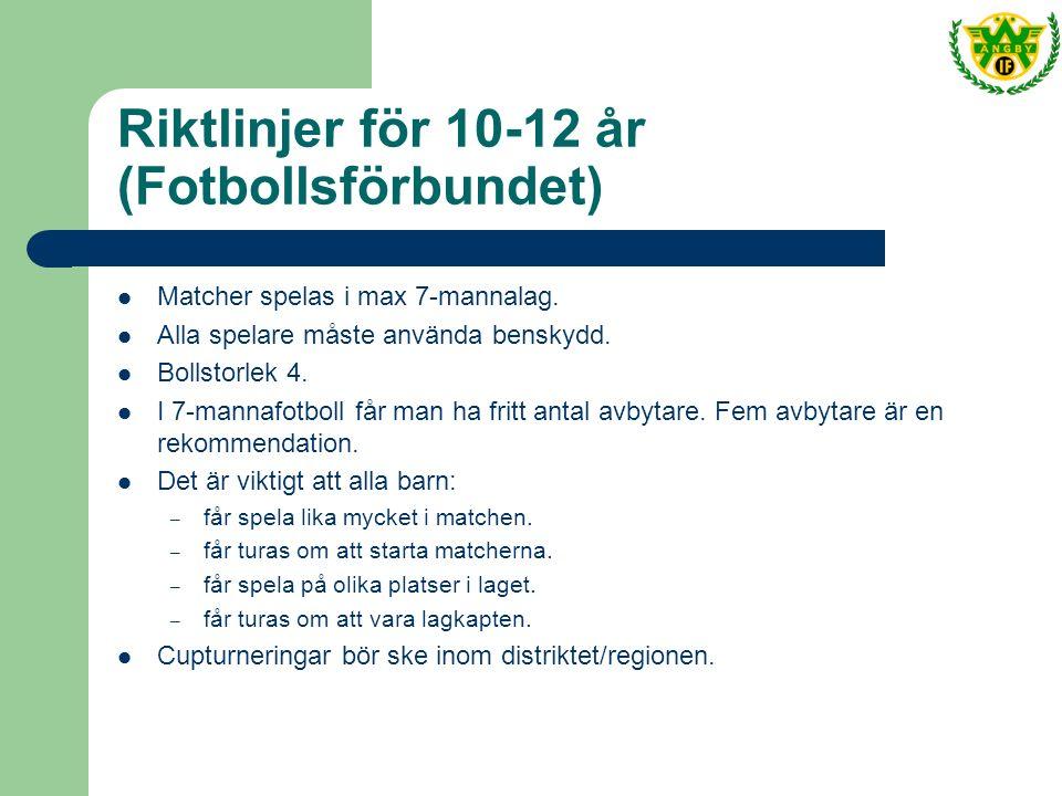 Riktlinjer för 10-12 år (Fotbollsförbundet) Matcher spelas i max 7-mannalag.