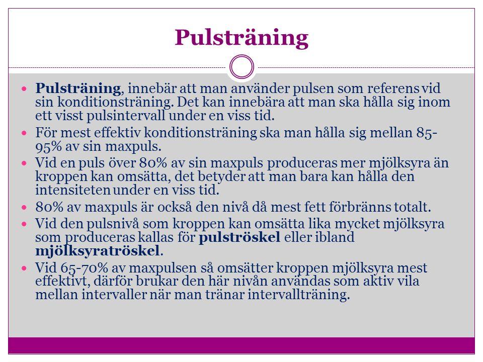 Pulsträning Pulsträning, innebär att man använder pulsen som referens vid sin konditionsträning.