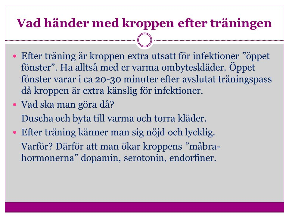 Vad händer med kroppen efter träningen Efter träning är kroppen extra utsatt för infektioner öppet fönster .