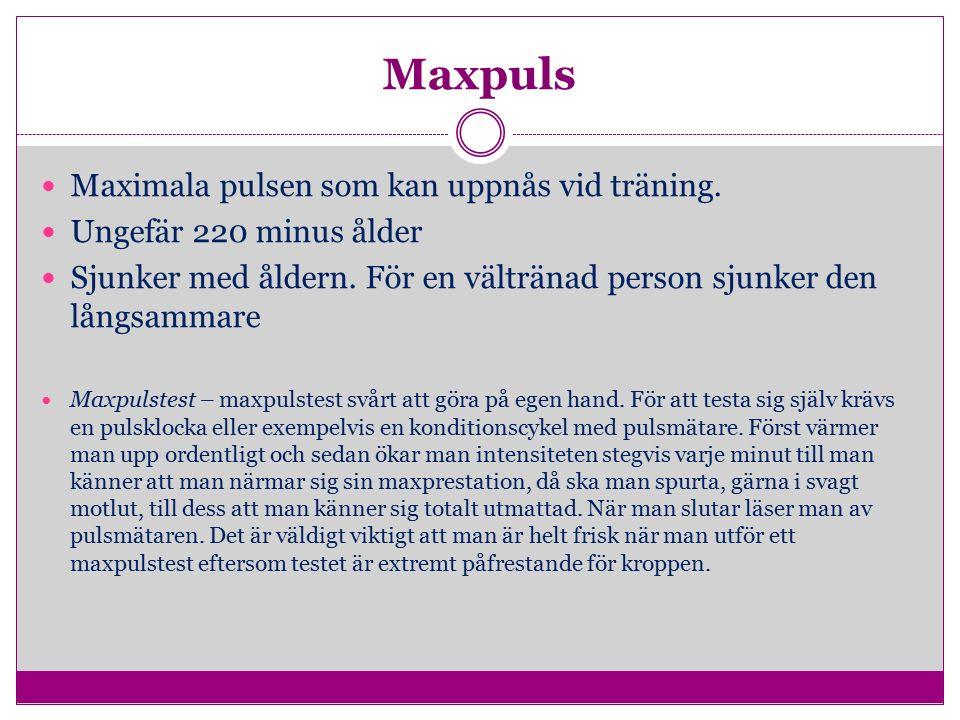 Maxpuls Maximala pulsen som kan uppnås vid träning.