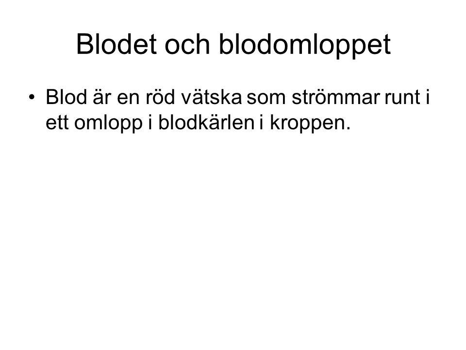 Blodet och blodomloppet Blod är en röd vätska som strömmar runt i ett omlopp i blodkärlen i kroppen.