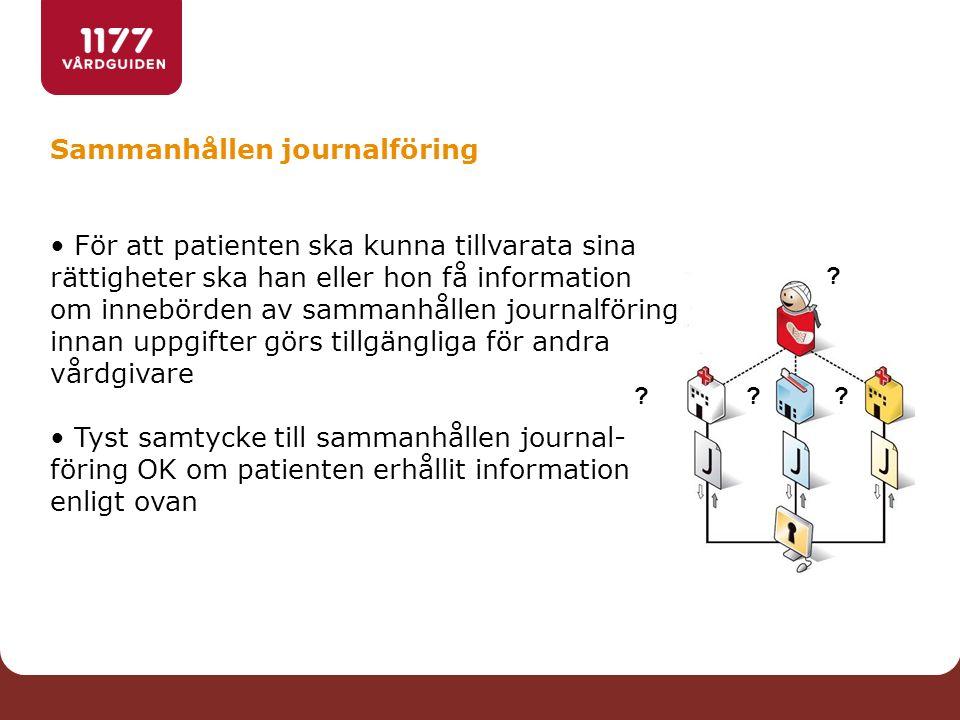 Sammanhållen journalföring För att patienten ska kunna tillvarata sina rättigheter ska han eller hon få information om innebörden av sammanhållen jour