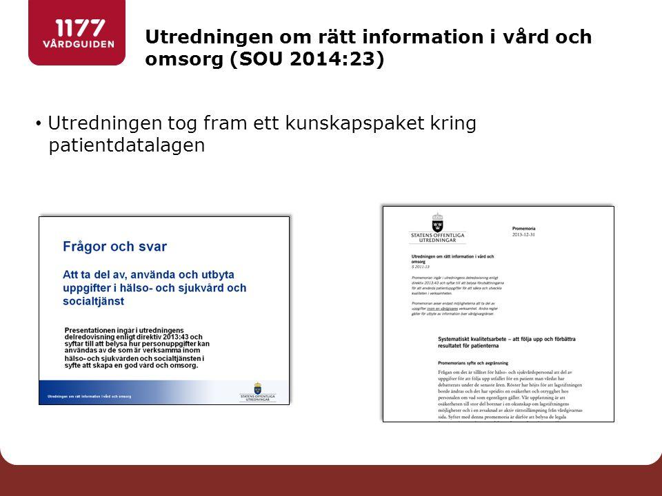 Utredningen om rätt information i vård och omsorg (SOU 2014:23) Utredningen tog fram ett kunskapspaket kring patientdatalagen
