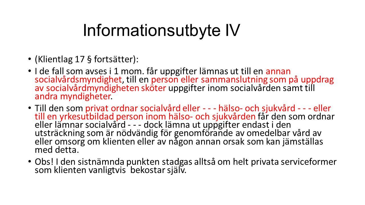 Informationsutbyte IV (Klientlag 17 § fortsätter): I de fall som avses i 1 mom.