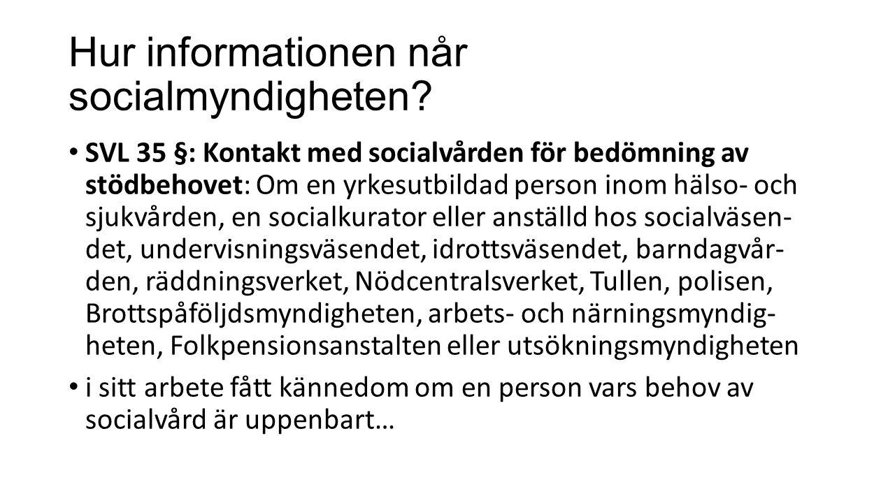 Hur informationen når socialmyndigheten.