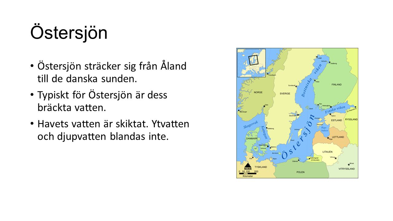 Östersjön Östersjön sträcker sig från Åland till de danska sunden.