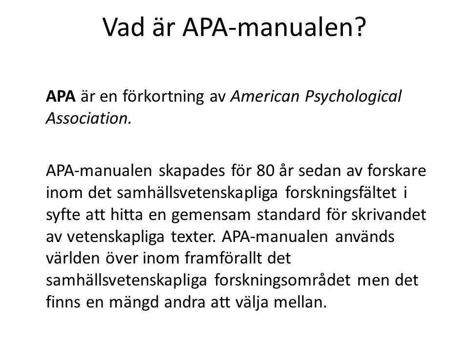 Vad är APA-manualen. APA är en förkortning av American Psychological Association.