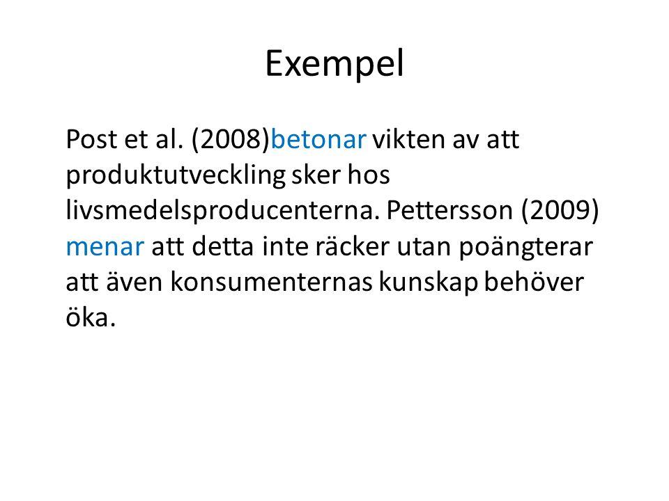 Exempel Post et al. (2008)betonar vikten av att produktutveckling sker hos livsmedelsproducenterna.