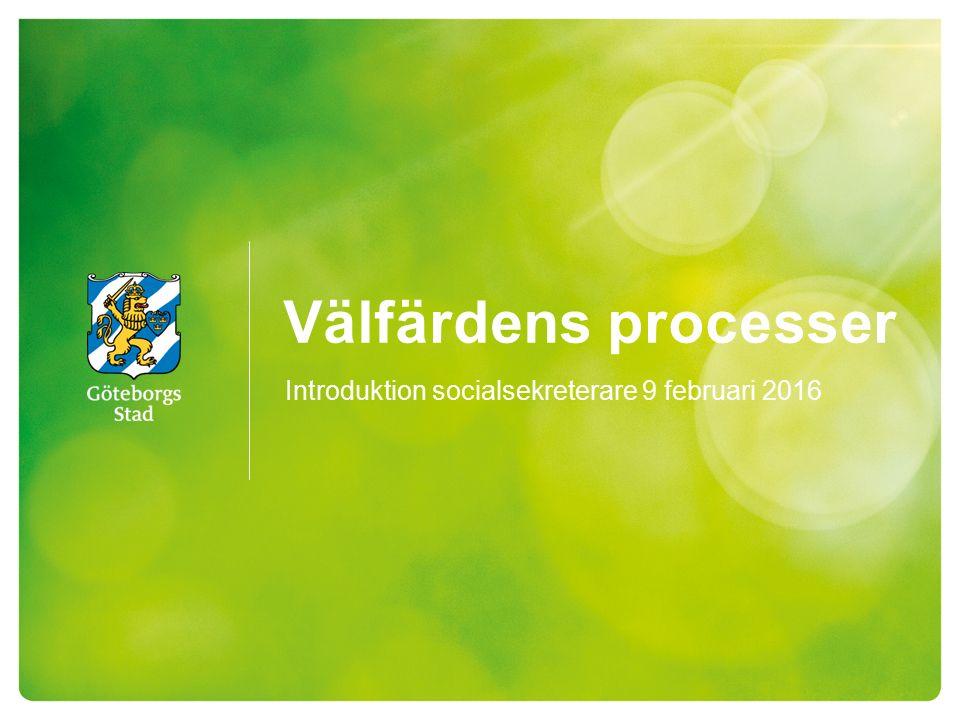 Välfärdens processer Introduktion socialsekreterare 9 februari 2016