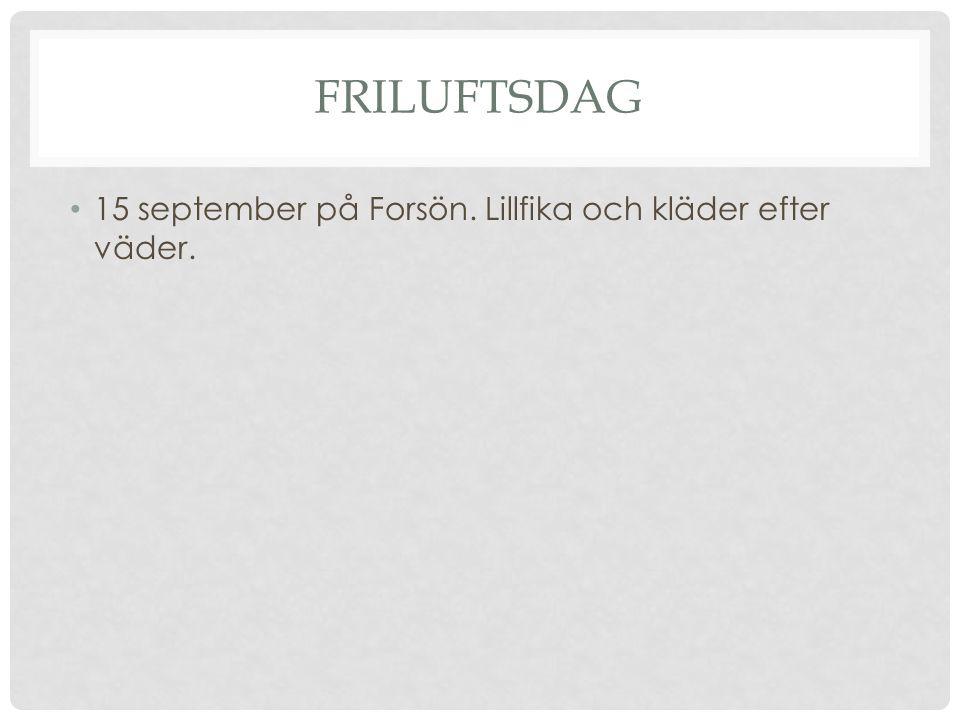 FRILUFTSDAG 15 september på Forsön. Lillfika och kläder efter väder.