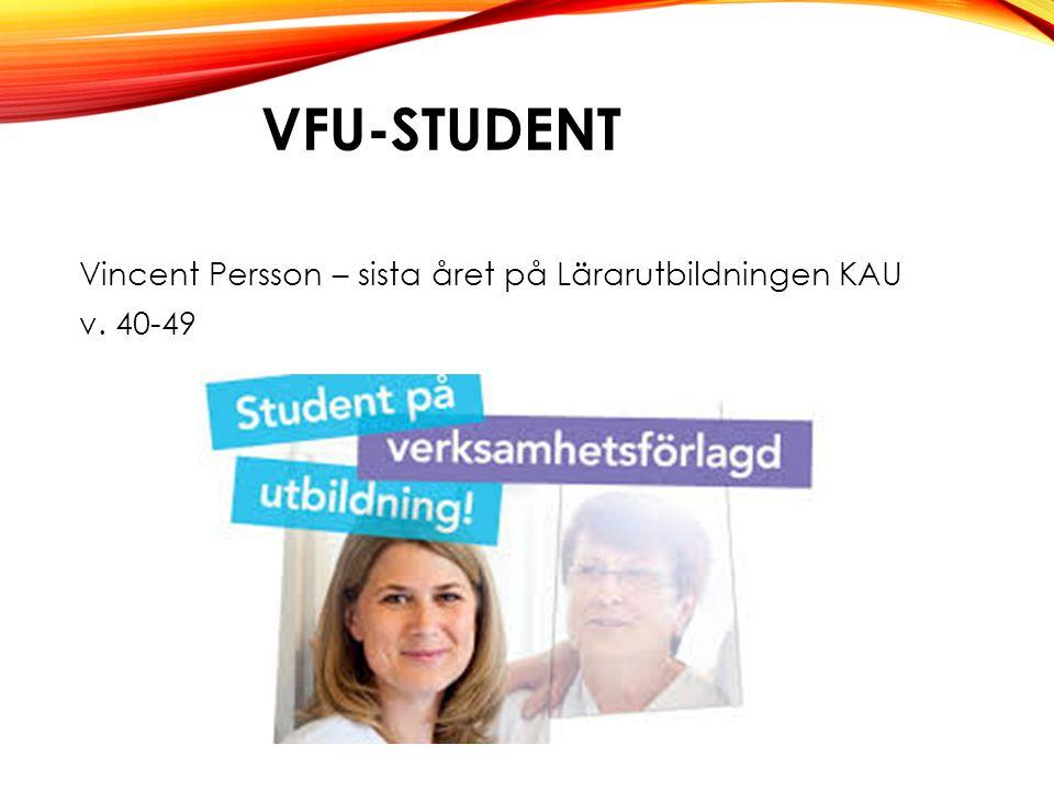 VFU-STUDENT Vincent Persson – sista året på Lärarutbildningen KAU v. 40-49