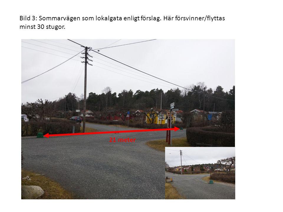 Bild 3: Sommarvägen som lokalgata enligt förslag. Här försvinner/flyttas minst 30 stugor. 21 meter