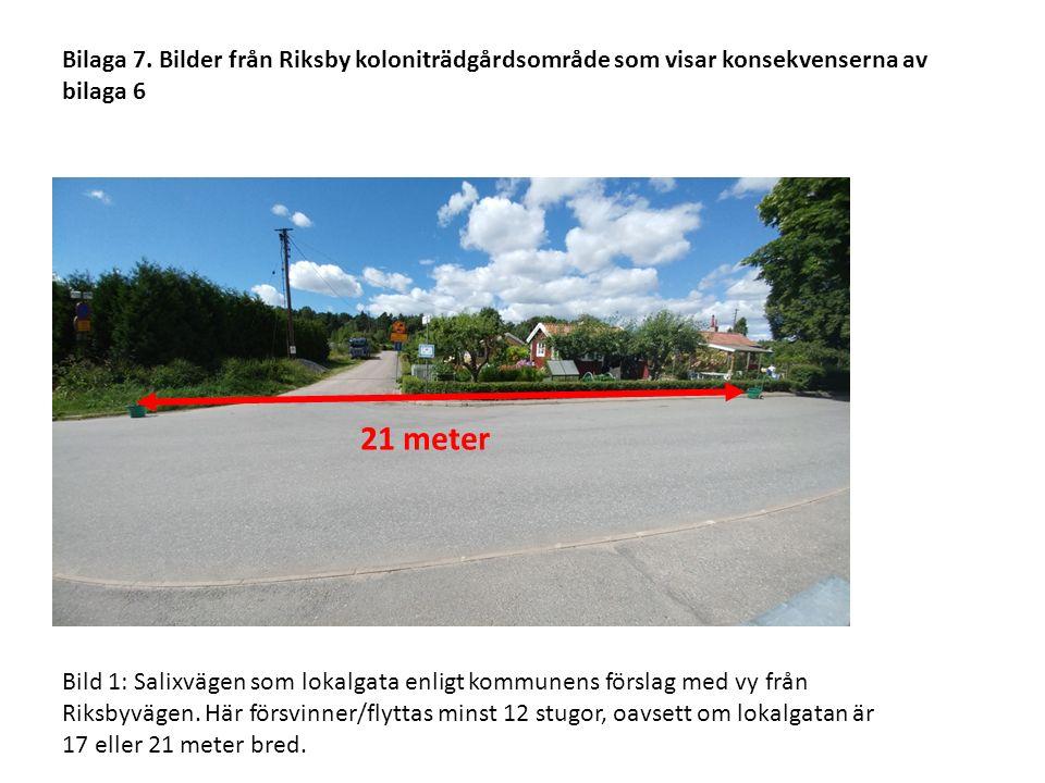 21 meter Bild 1: Salixvägen som lokalgata enligt kommunens förslag med vy från Riksbyvägen.