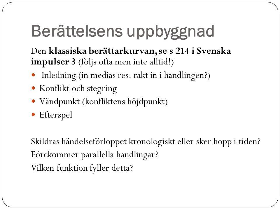 Berättelsens uppbyggnad Den klassiska berättarkurvan, se s 214 i Svenska impulser 3 (följs ofta men inte alltid!) Inledning (in medias res: rakt in i