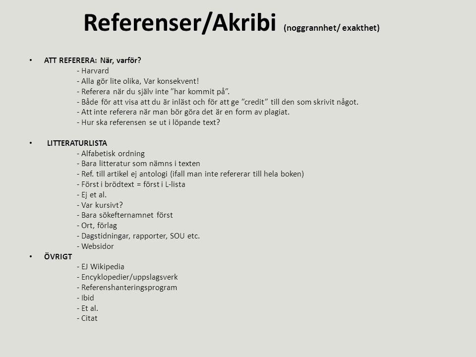 Referenser/Akribi (noggrannhet/ exakthet) ATT REFERERA: När, varför.