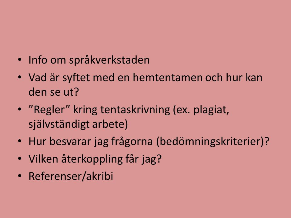 Använd er gärna av språkverkstaden! http://www.sprakverkstaden.uu.se/