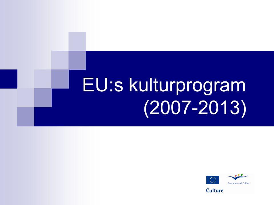 Fleråriga kulturella samarbetsprojekt Syftar till att uppnå hållbara och strukturerade samarbeten mellan europeiska aktörer på kulturområdet EU-bidraget ska stödja samarbetena i start- eller struktureringsfasen eller då verksamheten utvidgar sig geografiskt.