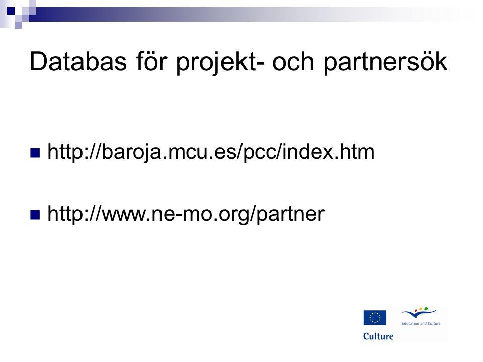 Databas för projekt- och partnersök http://baroja.mcu.es/pcc/index.htm http://www.ne-mo.org/partner