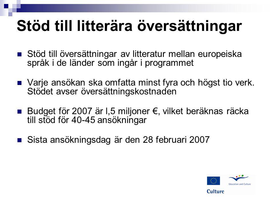 Stöd till litterära översättningar Stöd till översättningar av litteratur mellan europeiska språk i de länder som ingår i programmet Varje ansökan ska omfatta minst fyra och högst tio verk.