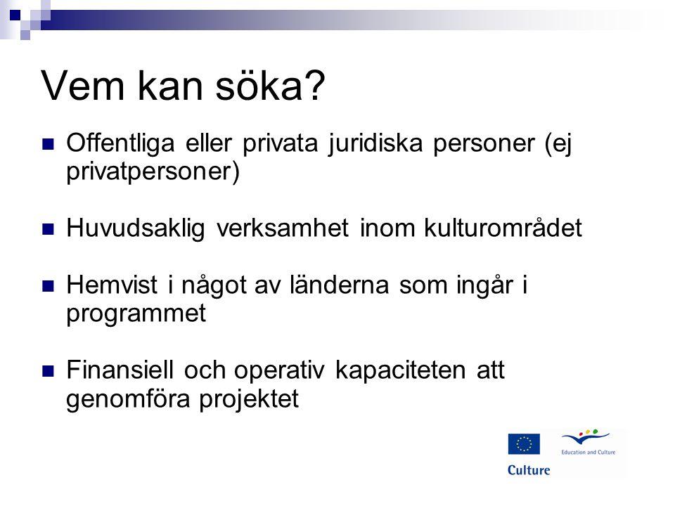 Vilka huvudkriterier gäller? Europeiskt mervärde Kvalitet Projektets synlighet