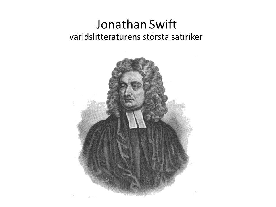 Jonathan Swift världslitteraturens största satiriker