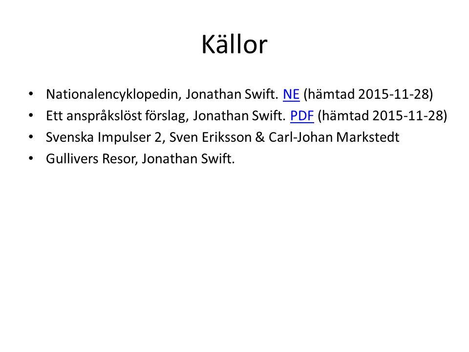 Källor Nationalencyklopedin, Jonathan Swift. NE (hämtad 2015-11-28)NE Ett anspråkslöst förslag, Jonathan Swift. PDF (hämtad 2015-11-28)PDF Svenska Imp