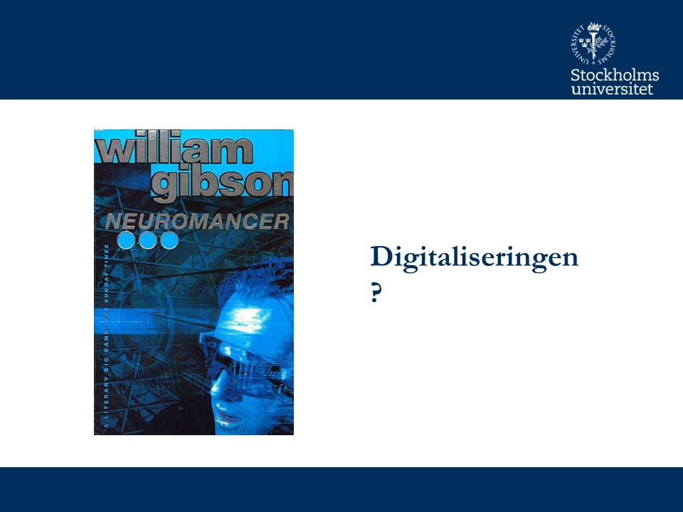 Digitaliseringen ?