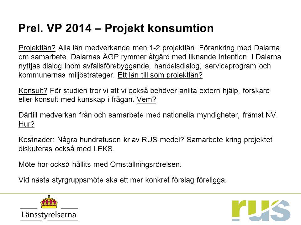 Prel. VP 2014 – Projekt konsumtion Projektlän. Alla län medverkande men 1-2 projektlän.