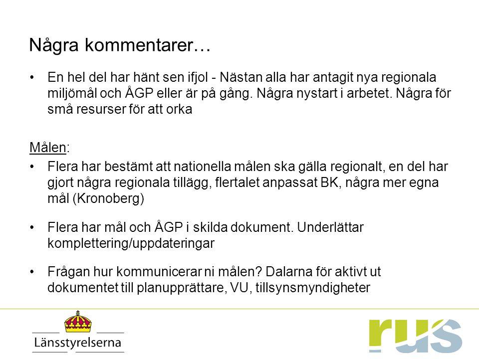 Några kommentarer… En hel del har hänt sen ifjol - Nästan alla har antagit nya regionala miljömål och ÅGP eller är på gång.