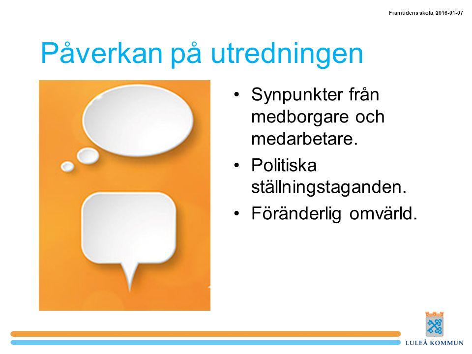 Påverkan på utredningen Synpunkter från medborgare och medarbetare.