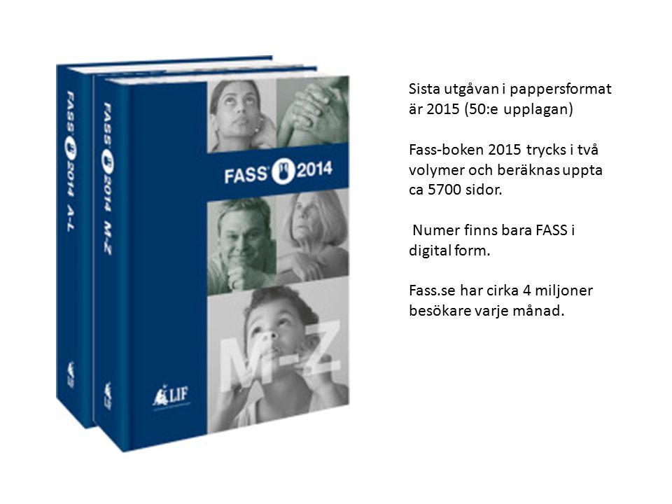 Sista utgåvan i pappersformat är 2015 (50:e upplagan) Fass-boken 2015 trycks i två volymer och beräknas uppta ca 5700 sidor.