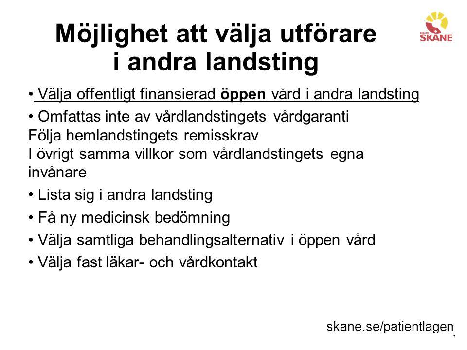 8 Listning i andra landsting Möjlighet att välja vårdcentral lista sig i annat landsting från 1 januari 2015.