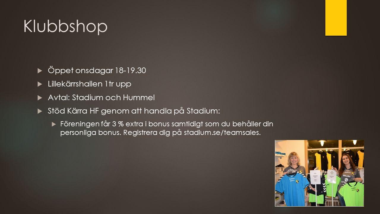 Klubbshop  Öppet onsdagar 18-19.30  Lillekärrshallen 1tr upp  Avtal: Stadium och Hummel  Stöd Kärra HF genom att handla på Stadium:  Föreningen får 3 % extra i bonus samtidigt som du behåller din personliga bonus.