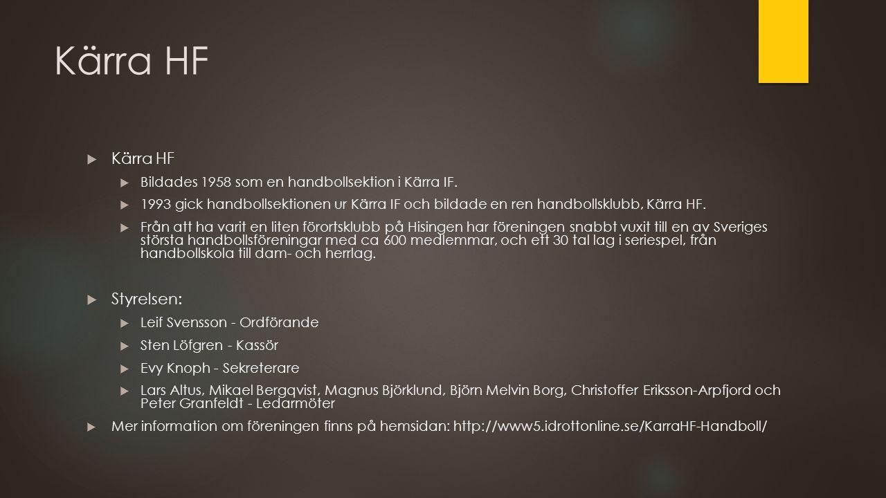 Kärra HF  Kärra HF  Bildades 1958 som en handbollsektion i Kärra IF.  1993 gick handbollsektionen ur Kärra IF och bildade en ren handbollsklubb, Kä
