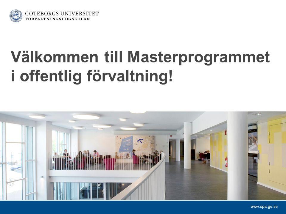 www.spa.gu.se Välkommen till Masterprogrammet i offentlig förvaltning!