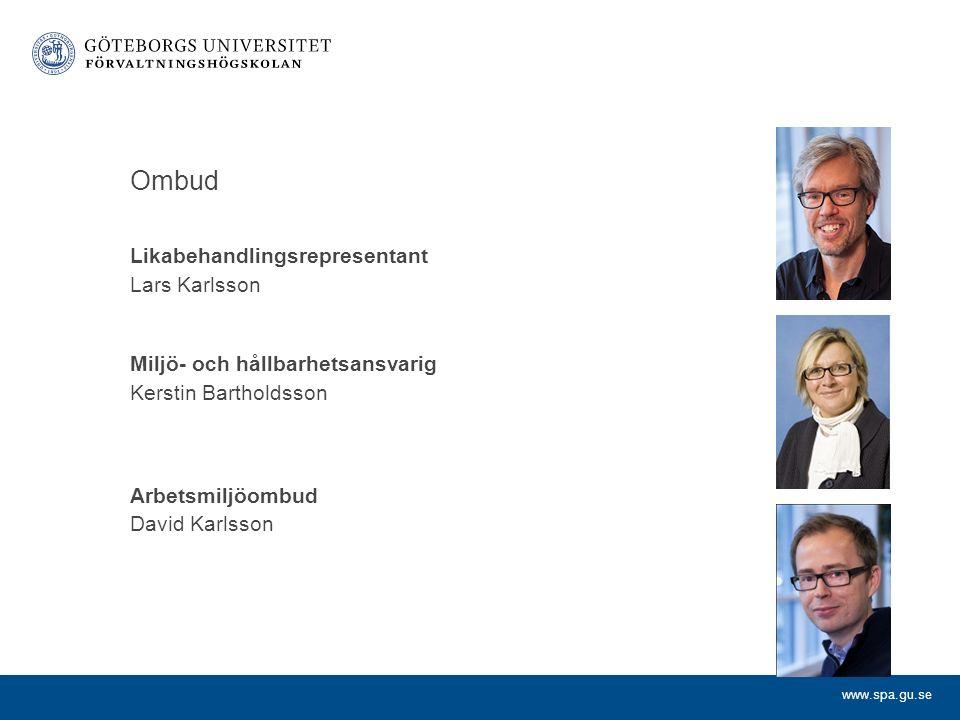 www.spa.gu.se Ombud Likabehandlingsrepresentant Lars Karlsson Miljö- och hållbarhetsansvarig Kerstin Bartholdsson Arbetsmiljöombud David Karlsson