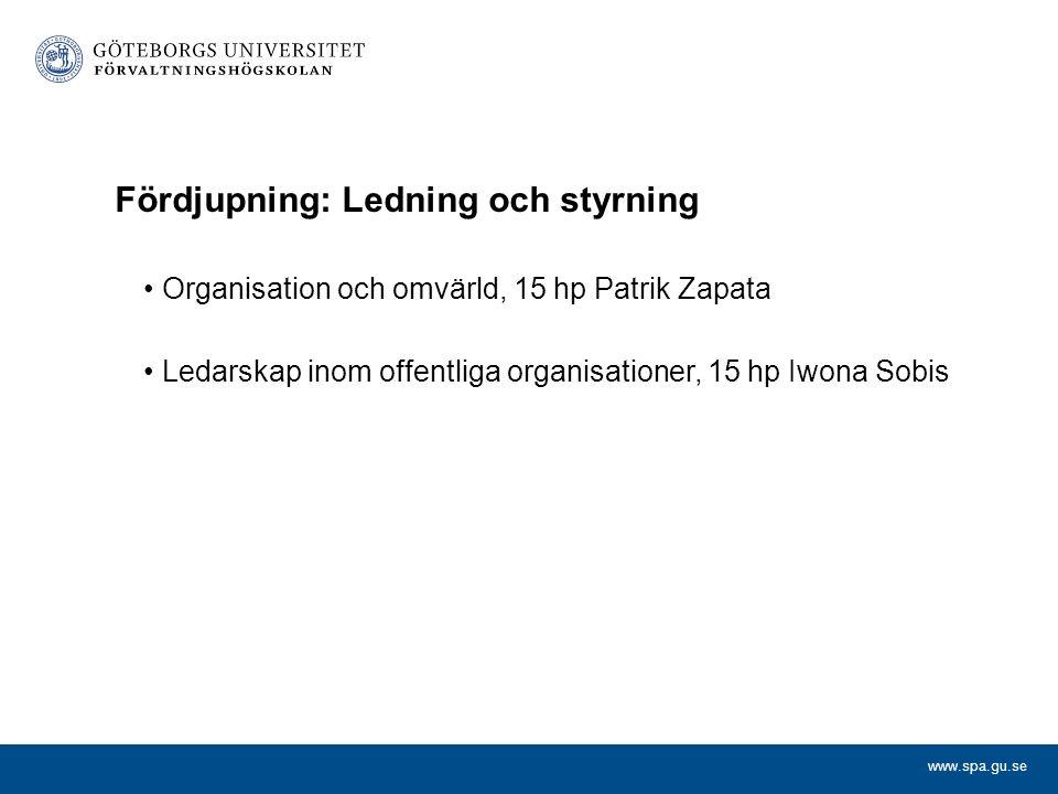www.spa.gu.se Fördjupning: Förvaltningsekonomi Ekonomistyrning, 15 hp Gustaf Kastberg Externredovisning och finansiellbedömning, 15 hp Pierre Donatella