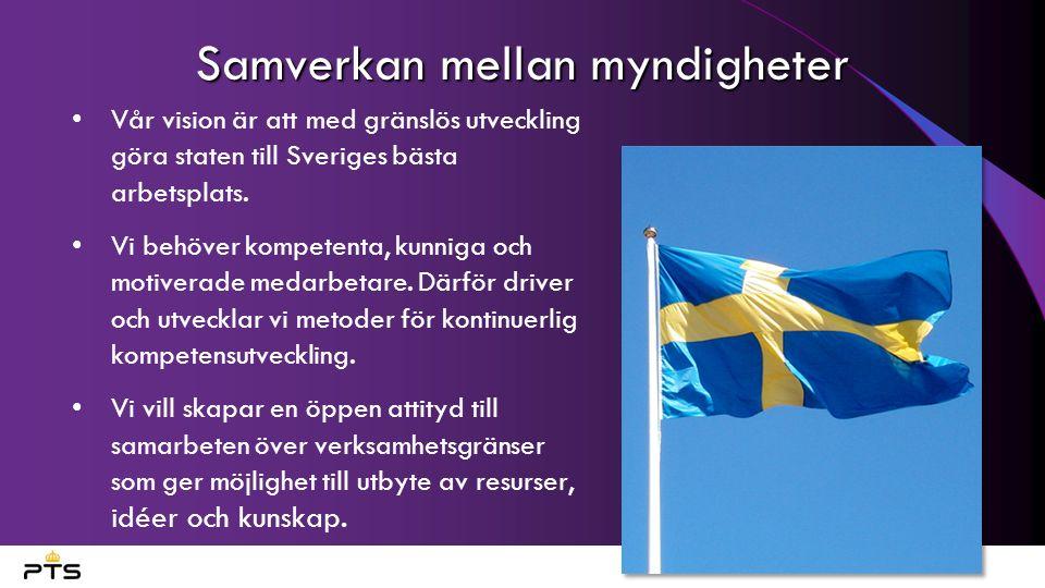 Samverkan mellan myndigheter Vår vision är att med gränslös utveckling göra staten till Sveriges bästa arbetsplats. Vi behöver kompetenta, kunniga och