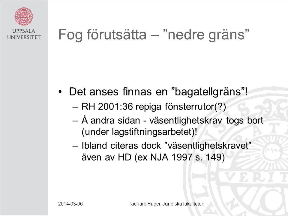 """Fog förutsätta – """"nedre gräns"""" Det anses finnas en """"bagatellgräns""""! –RH 2001:36 repiga fönsterrutor(?) –Å andra sidan - väsentlighetskrav togs bort (u"""