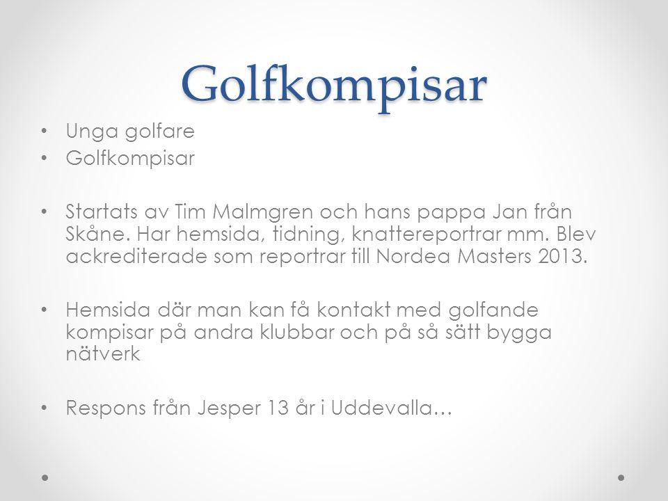 Golfkompisar Unga golfare Golfkompisar Startats av Tim Malmgren och hans pappa Jan från Skåne.