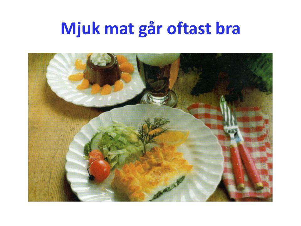 Mjuk mat går oftast bra