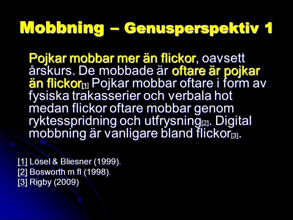 Mobbning – Genusperspektiv 1 Pojkar mobbar mer än flickor, oavsett årskurs.