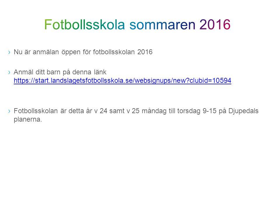 ›Nu är anmälan öppen för fotbollsskolan 2016 ›Anmäl ditt barn på denna länk https://start.landslagetsfotbollsskola.se/websignups/new?clubid=10594 http
