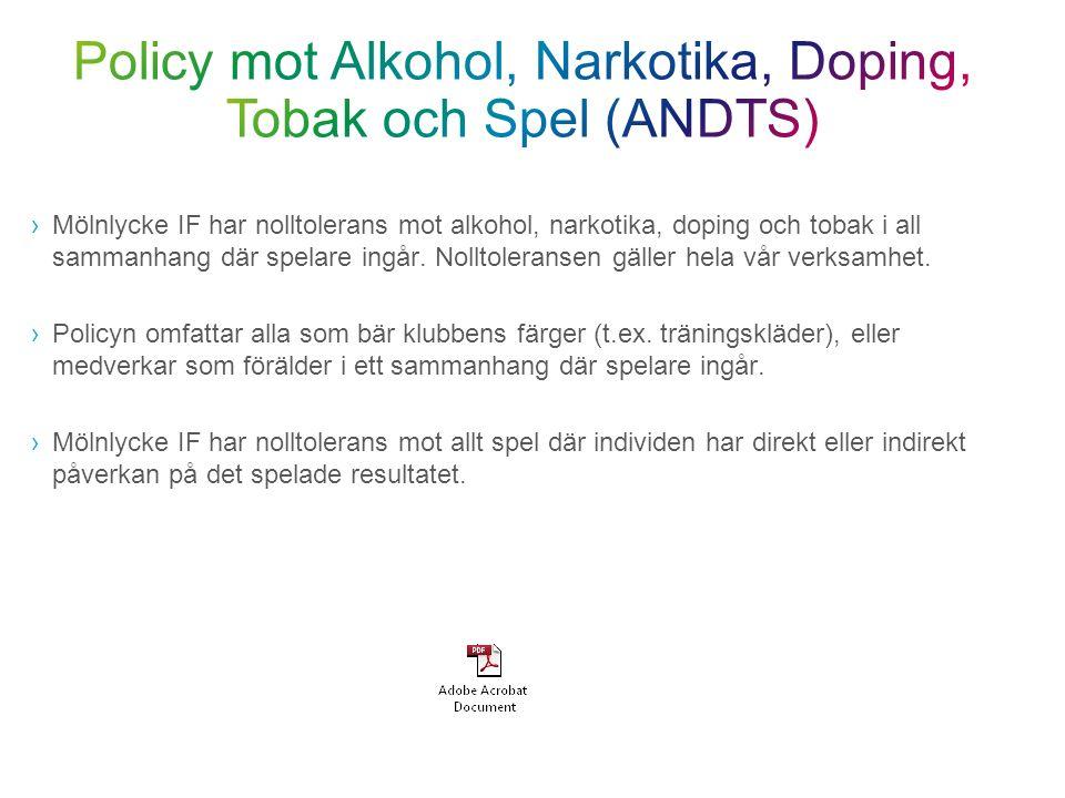 ›Mölnlycke IF har nolltolerans mot alkohol, narkotika, doping och tobak i all sammanhang där spelare ingår.